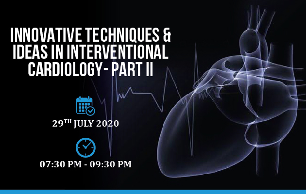 Innovative Techniques & Ideas in Interventional Cardiology
