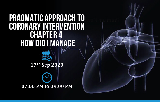 Pragmatic Approach to Coronary – How Did I Manage
